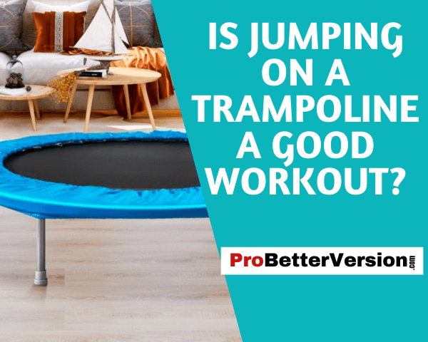 https://probetterversion.com/health-benefits-of-rebounding-on-a-trampoline/