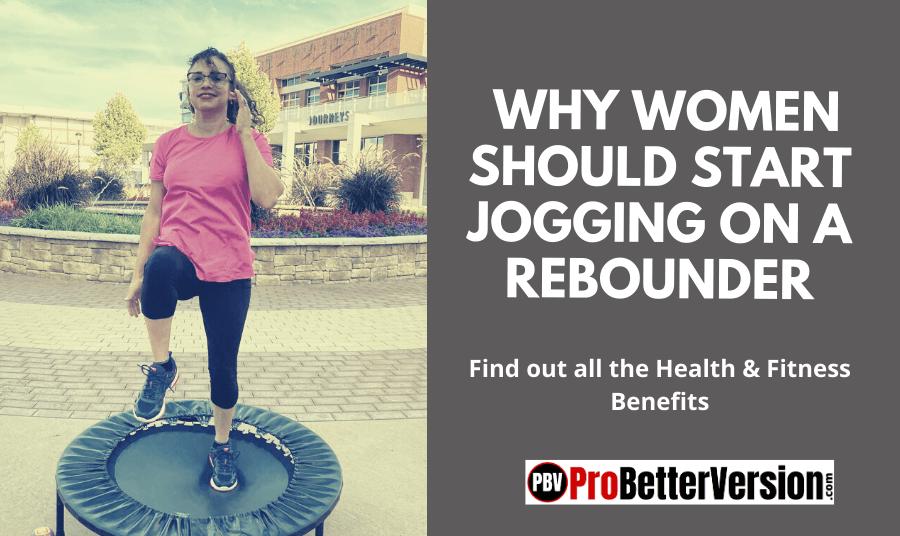 Benefits of Jogging on a Rebounder