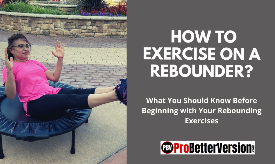 How to exercise on a rebounder
