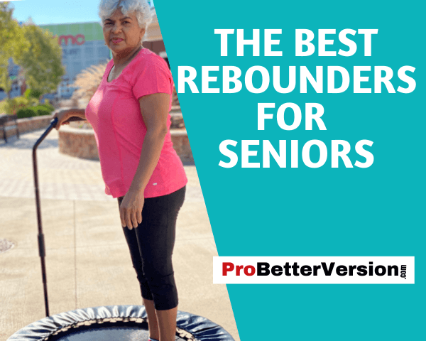 The best rebounders for seniors