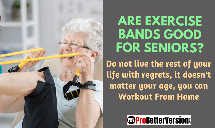 Are exercise bands good for Seniors