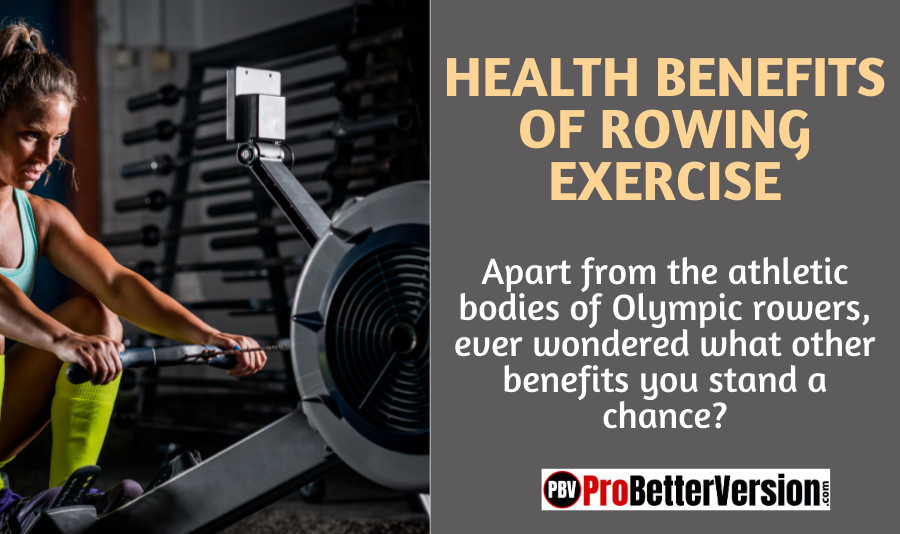 Health Benefits Of Rowing Exercise For Women & Seniors