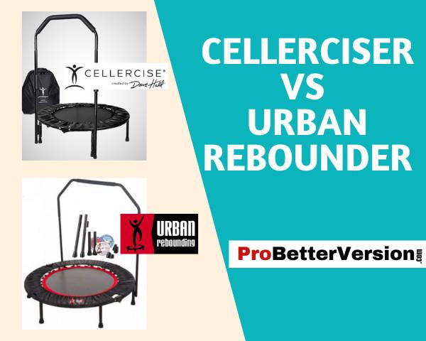 Cellerciser vs Urban rebounder
