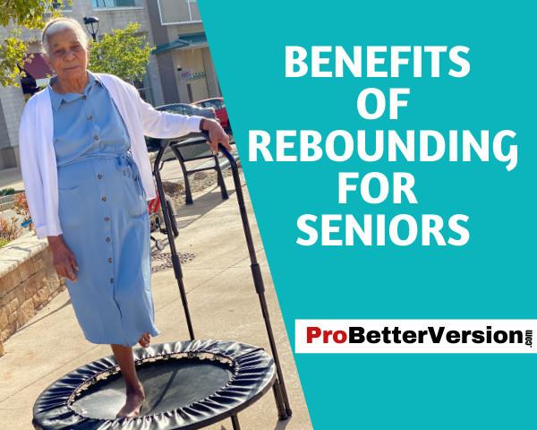 Benefits of rebounding for seniors1