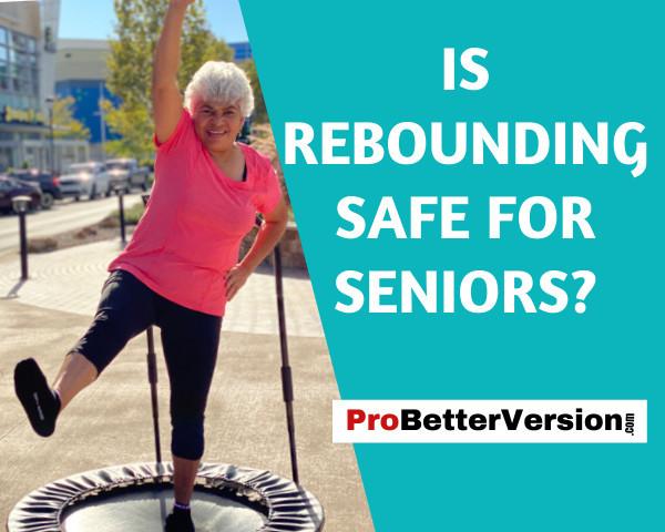 Is Rebounding Safe For Seniors?