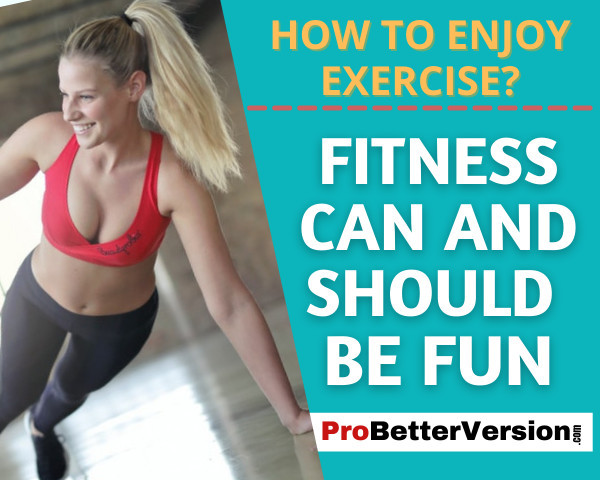 how to enjoy exercise? - Fitness should be Fun