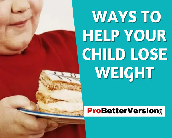 Ways to help your child lose weight