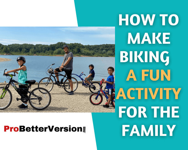 How To Make Biking a Fun Activity For The Family